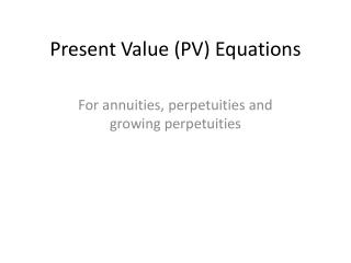 Present Value (PV) Equations