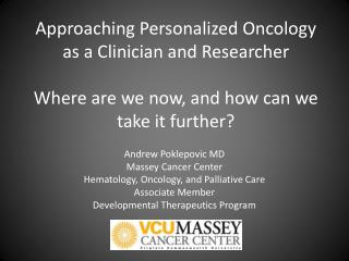 Andrew Poklepovic MD Massey Cancer Center  Hematology, Oncology, and Palliative Care