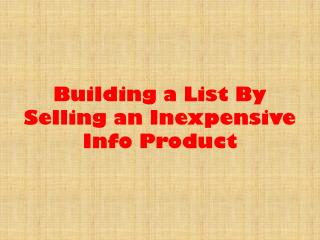 Building a List By Selling an Inexpensive Info