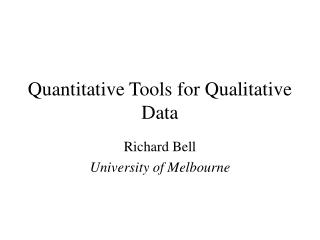 Quantitative Tools for Qualitative Data