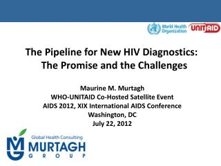The Pipeline for New HIV Diagnostics:  The Promise and the Challenges
