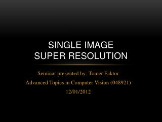 Single Image  Super Resolution