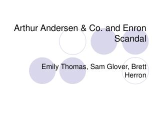 Arthur Andersen & Co. and Enron Scandal