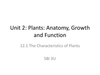 Unit 2: Plants: Anatomy, Growth and Function