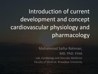 Introduction  of current  development and concept cardiovascular physiology and pharmacology
