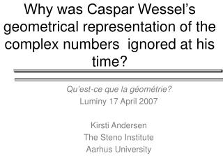 Why was Caspar Wessel's geometrical representation of the complex numbers  ignored at his time?