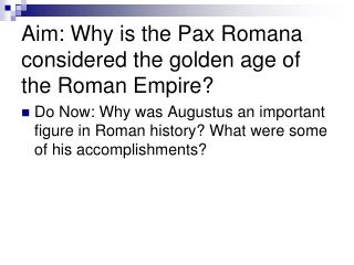 Aim: Why is the Pax Romana considered the golden age of the Roman Empire?
