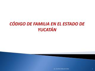 CÓDIGO DE FAMILIA EN EL ESTADO DE YUCATÁN