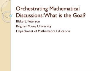 Orchestrating Mathematical Discussions: What is the Goal?
