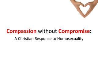 Compassion without Compromise :