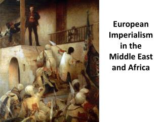 European Imperialism  in the  Middle East and Africa
