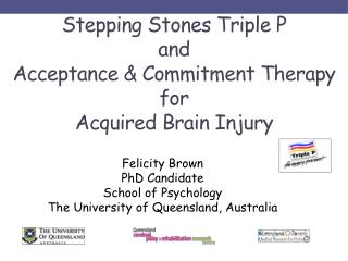 Stepping Stones Triple  P  and  Acceptance & Commitment Therapy  for  Acquired  B rain  I njury