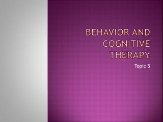 Behavior  and Cognitive Therapy