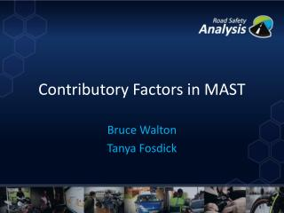 Contributory Factors in MAST