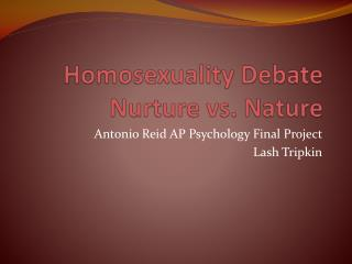 Homosexuality Debate Nurture vs. Nature