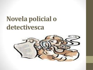 Novela policial o detectivesca