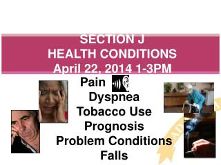 SECTION J HEALTH  CONDITIONS  April 22, 2014 1-3PM