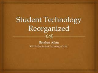 Student Technology Reorganized