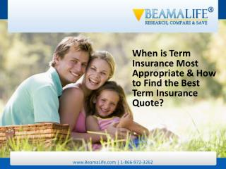 When is Term Insurance Most Appropriate & How to Find the Be
