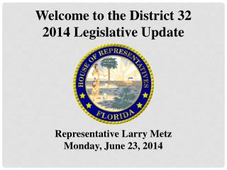 Representative Larry Metz Monday, June 23, 2014