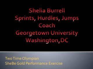 Shelia Burrell Sprints, Hurdles, Jumps Coach Georgetown University Washington,DC