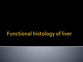 Functional histology of liver