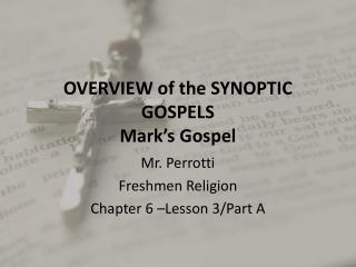 OVERVIEW of the SYNOPTIC  GOSPELS Mark's Gospel