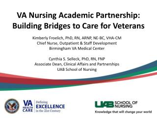 VA Nursing Academic Partnership: Building Bridges  to Care for  Veterans