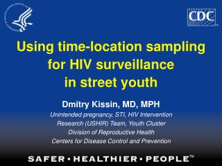 Using time-location sampling  for HIV surveillance                     in street youth