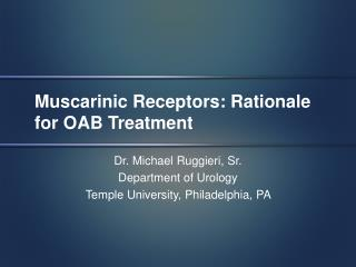 Muscarinic Receptors: Rationale for OAB Treatment