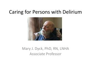 Caring for Persons with Delirium