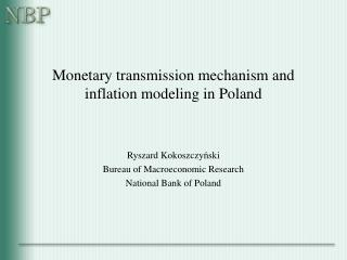 Monetary transmission mechanism and inflation modeling in Poland