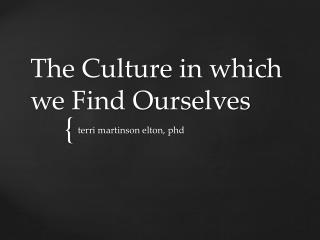 The Culture in which we Find Ourselves