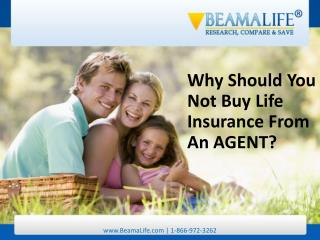 Why Should You Not Buy Life Insurance From An AGENT