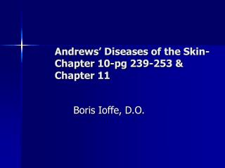 Andrews' Diseases of the Skin-Chapter 10-pg 239-253 & Chapter 11