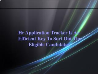 Hr Application Tracker Is An  Efficient Key To Sort Out The  Eligible Candidates