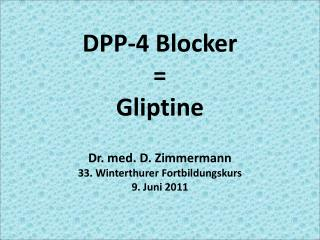 DPP-4 Blocker = Gliptine