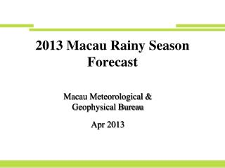 2013  Macau  Rainy  Season Forecast