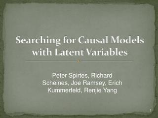 Searching for Causal Models with  L atent  V ariables