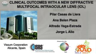 CLINICAL OUTCOMES WITH A NEW DIFFRACTIVE MULTIFOCAL INTRAOCULAR LENS (IOL)
