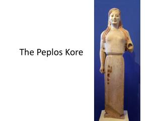 The Peplos Kore