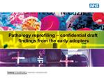 Pathology reprofiling   confidential draft  findings from the early adopters