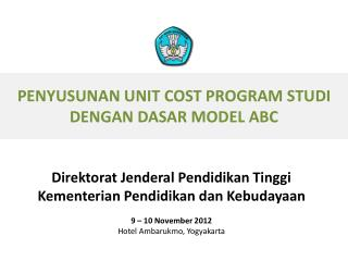 P ENYUSUNAN UNIT COST PROGRAM STUDI DENGAN DASAR MODEL ABC