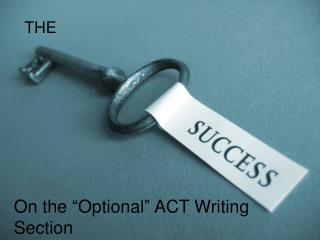 "On the ""Optional"" ACT Writing Section"