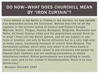 "Do now—What does  churchill  mean by ""iron  CurtaiN ""?"