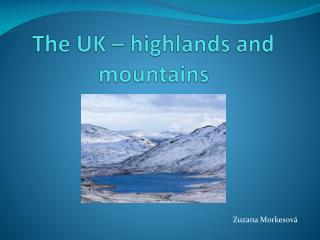 The  UK –  highlands and mountains
