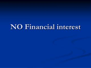 NO Financial interest
