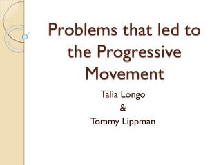 Problems that led to the Progressive Movement