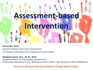 Assessment-based Intervention