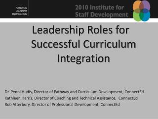 Leadership Roles for  Successful Curriculum Integration